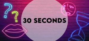 30 seconds uitje